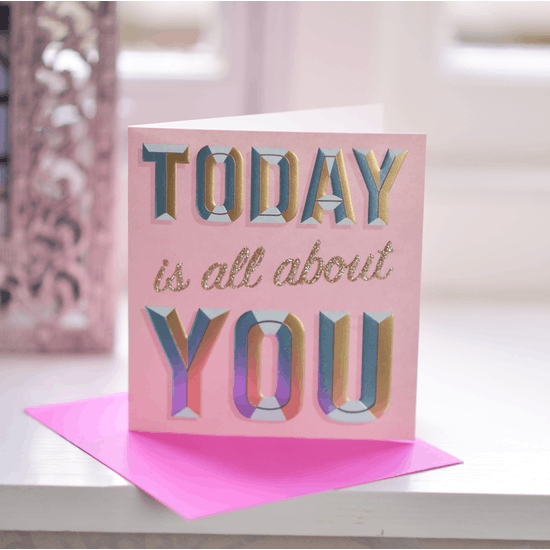 Today Is All About You Card
