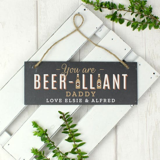 You are Beer-illiant slate hanging Sign